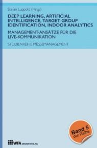 Studienreihe Messemanagement: Management-Ansätze für die Live-Kommunikation